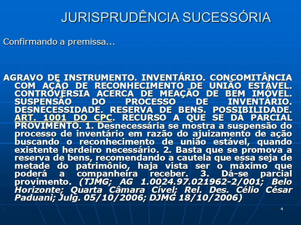 4 JURISPRUDÊNCIA SUCESSÓRIA Confirmando a premissa...