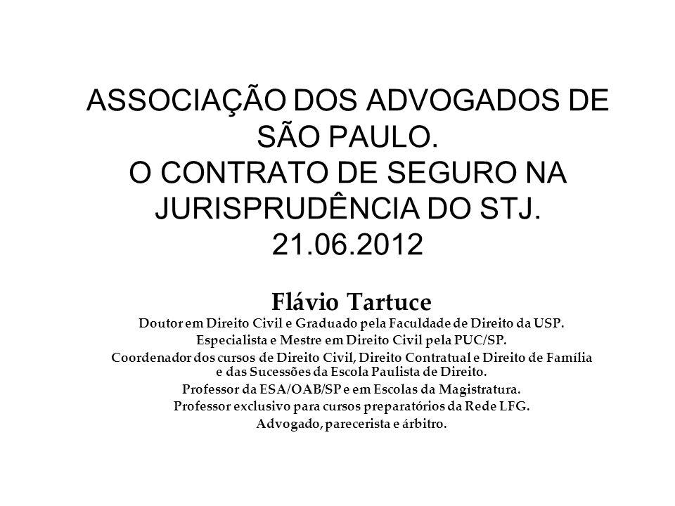 ASSOCIAÇÃO DOS ADVOGADOS DE SÃO PAULO.O CONTRATO DE SEGURO NA JURISPRUDÊNCIA DO STJ.