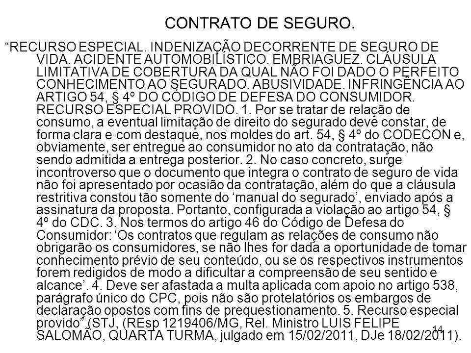 14 CONTRATO DE SEGURO.RECURSO ESPECIAL. INDENIZAÇÃO DECORRENTE DE SEGURO DE VIDA.