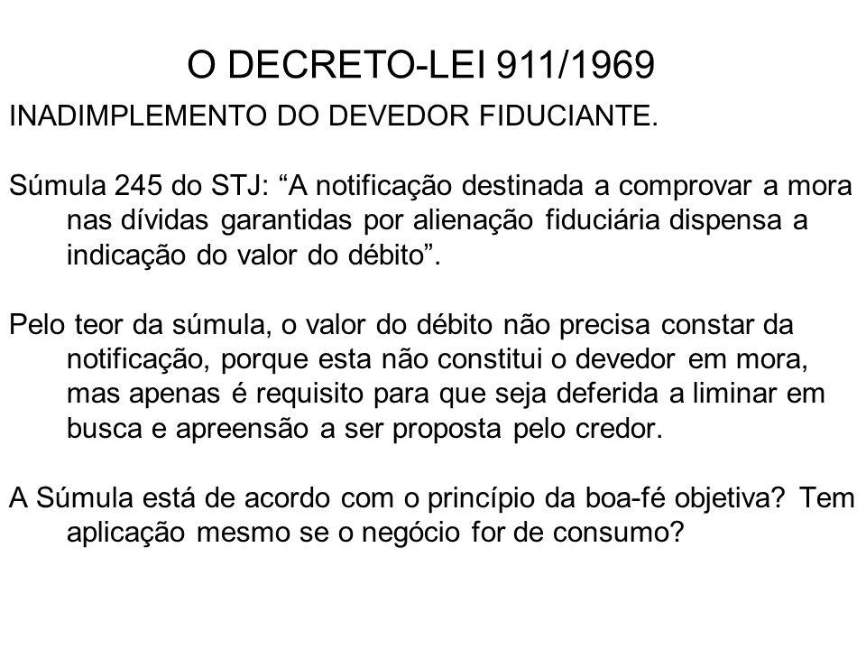 INADIMPLEMENTO DO DEVEDOR FIDUCIANTE. Súmula 245 do STJ: A notificação destinada a comprovar a mora nas dívidas garantidas por alienação fiduciária di