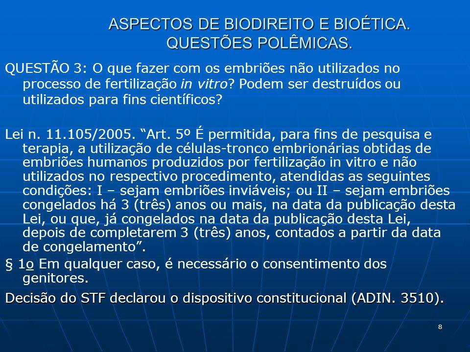 8 ASPECTOS DE BIODIREITO E BIOÉTICA. QUESTÕES POLÊMICAS. QUESTÃO 3: O que fazer com os embriões não utilizados no processo de fertilização in vitro? P