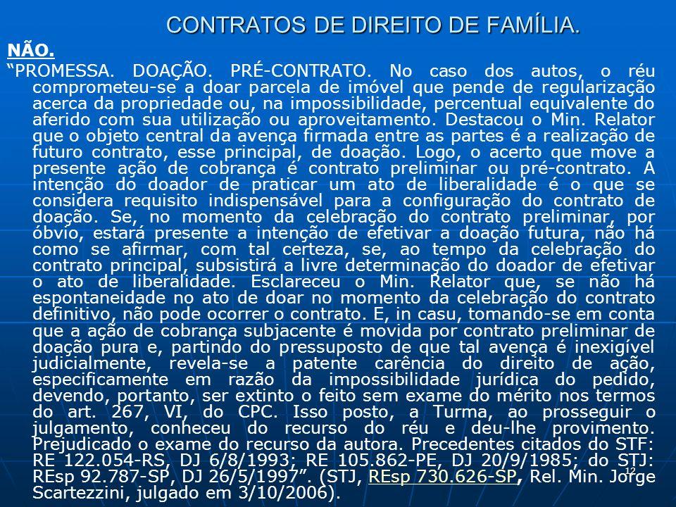 12 CONTRATOS DE DIREITO DE FAMÍLIA. NÃO. PROMESSA.
