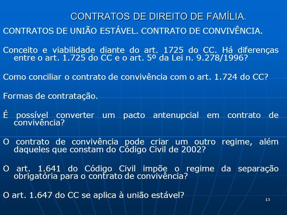 13 CONTRATOS DE DIREITO DE FAMÍLIA. CONTRATOS DE UNIÃO ESTÁVEL. CONTRATO DE CONVIVÊNCIA. Conceito e viabilidade diante do art. 1725 do CC. Há diferenç