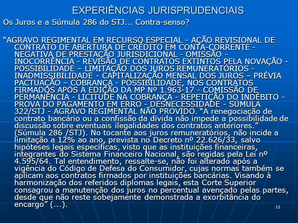 12 EXPERIÊNCIAS JURISPRUDENCIAIS Os Juros e a Súmula 286 do STJ...