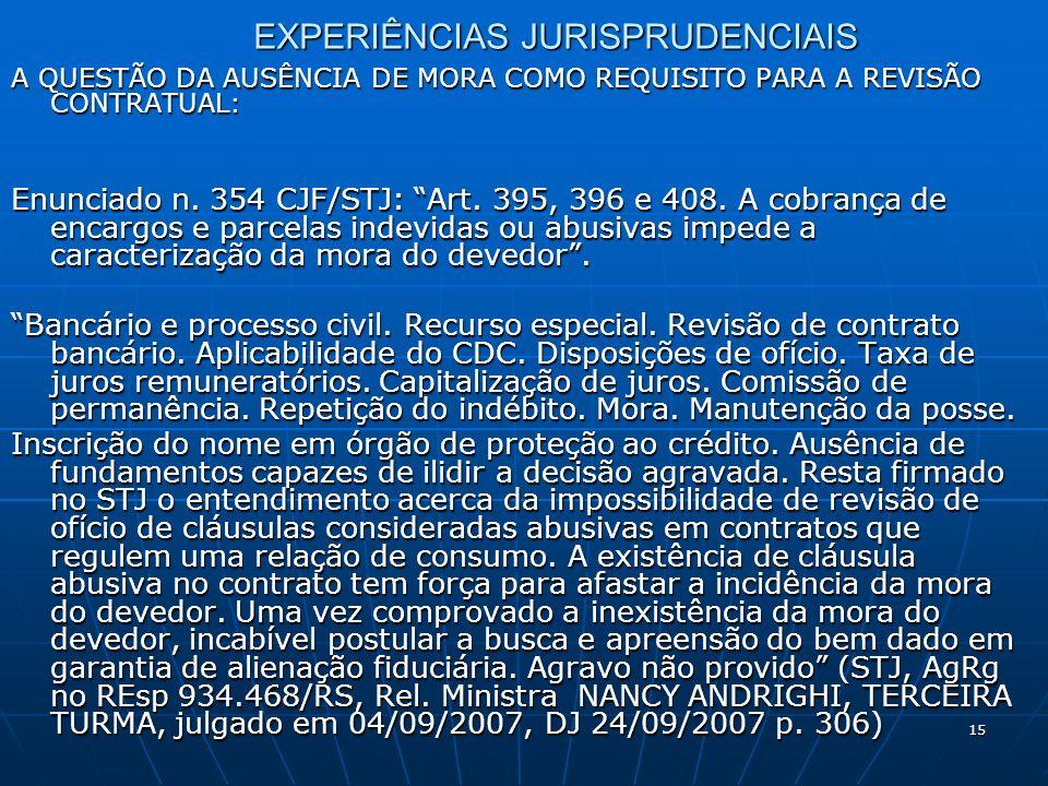 15 EXPERIÊNCIAS JURISPRUDENCIAIS A QUESTÃO DA AUSÊNCIA DE MORA COMO REQUISITO PARA A REVISÃO CONTRATUAL: Enunciado n.