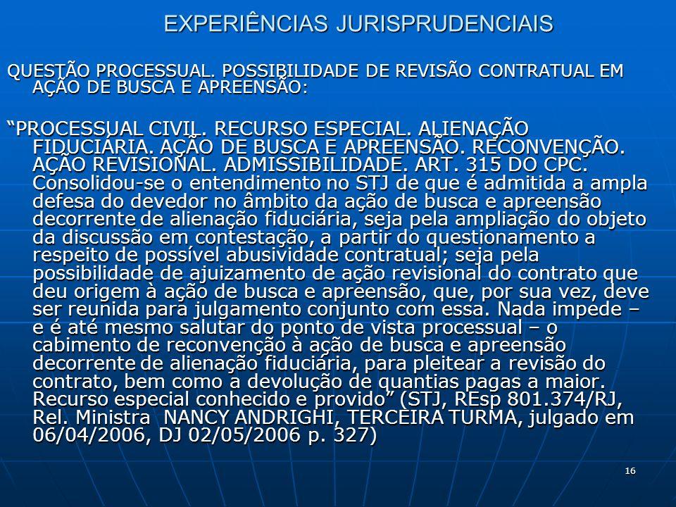 16 EXPERIÊNCIAS JURISPRUDENCIAIS QUESTÃO PROCESSUAL.