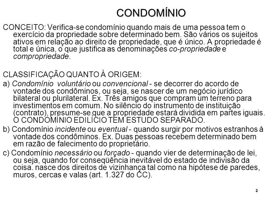 3 CONDOMÍNIO EDILÍCIO PROPRIEDADE COMUM + PROPRIEDADE EXCLUSIVA.
