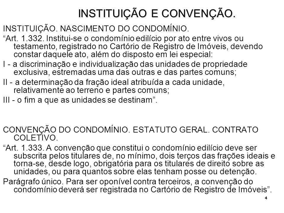 5 CONVENÇÃO DE CONDOMÍNIO.REQUISITOS. Art. 1.334.