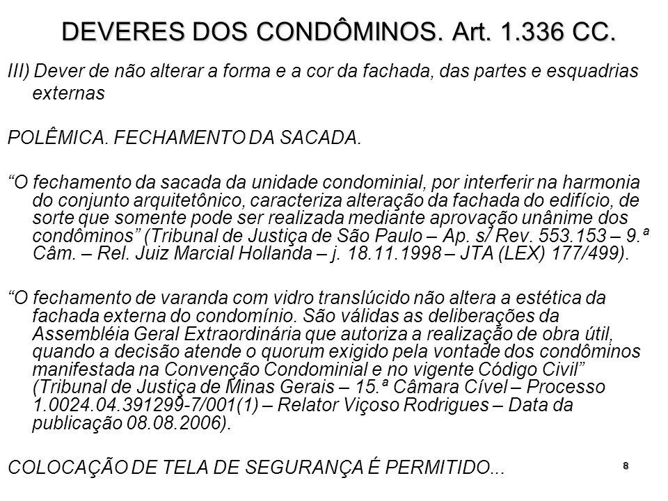 9 DEVERES DOS CONDÔMINOS.Art. 1.336 CC.