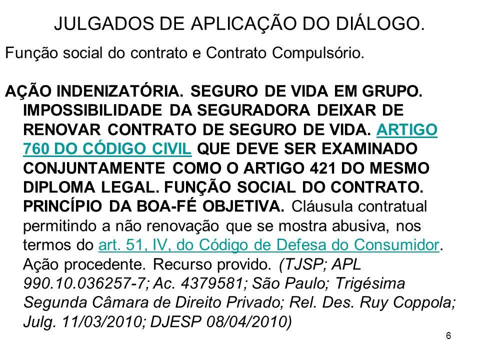 6 JULGADOS DE APLICAÇÃO DO DIÁLOGO. Função social do contrato e Contrato Compulsório.