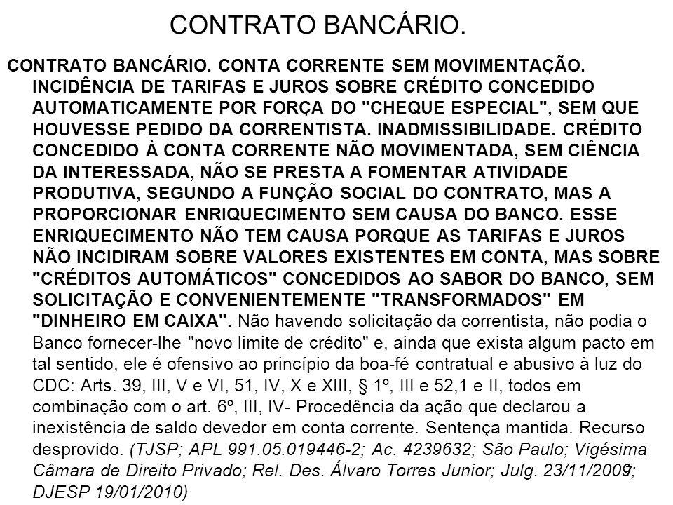 7 CONTRATO BANCÁRIO. CONTRATO BANCÁRIO. CONTA CORRENTE SEM MOVIMENTAÇÃO.