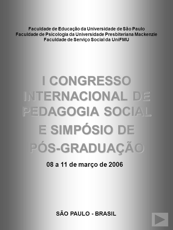 I CONGRESSO INTERNACIONAL DE PEDAGOGIA SOCIAL E SIMPÓSIO DE PÓS-GRADUAÇÃO Realização: Projeto de Pesquisa em Políticas Públicas Recuperação de Fontes Seriais para a Historiografia da Criança Institucionalizada no estado de São Paulo FEUSP – Mackenzie – UniFMUApoio: FAPESP e FAFE VOLTAR PARA PÁGINA INICIAL
