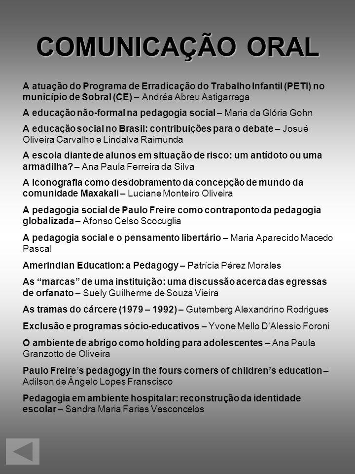 COMUNICAÇÃO ORAL A atuação do Programa de Erradicação do Trabalho Infantil (PETI) no município de Sobral (CE) – Andréa Abreu Astigarraga A educação nã