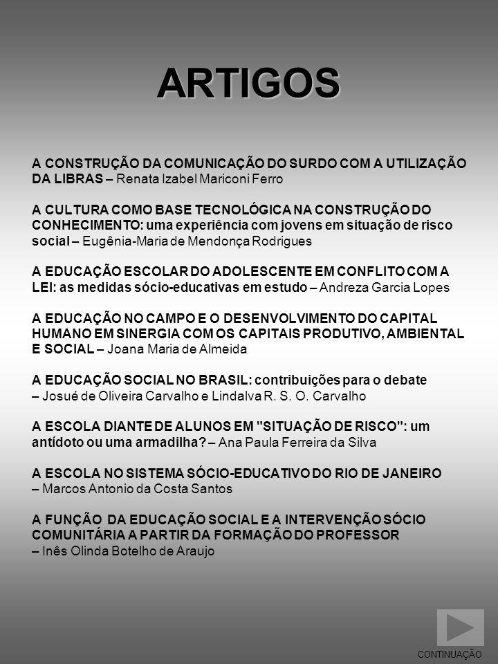 ARTIGOS A CONSTRUÇÃO DA COMUNICAÇÃO DO SURDO COM A UTILIZAÇÃO DA LIBRAS – Renata Izabel Mariconi Ferro A CULTURA COMO BASE TECNOLÓGICA NA CONSTRUÇÃO D