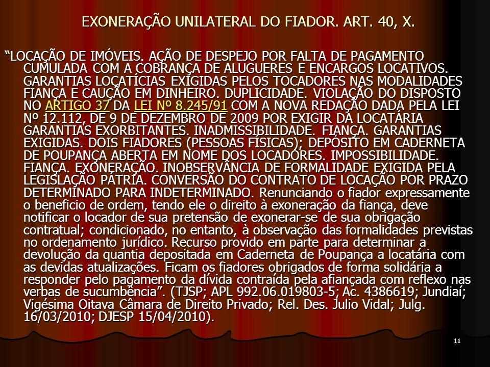 11 EXONERAÇÃO UNILATERAL DO FIADOR. ART. 40, X. LOCAÇÃO DE IMÓVEIS.