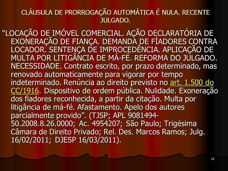 12 CLÁUSULA DE PRORROGAÇÃO AUTOMÁTICA É NULA. RECENTE JULGADO.