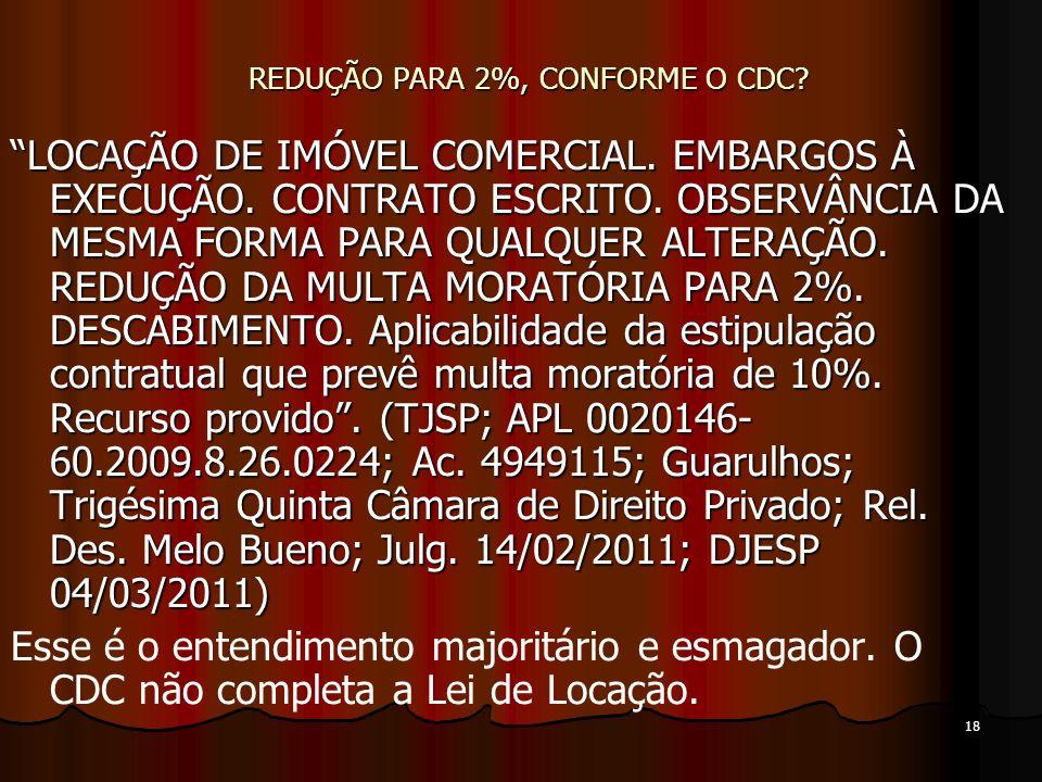 18 REDUÇÃO PARA 2%, CONFORME O CDC. LOCAÇÃO DE IMÓVEL COMERCIAL.