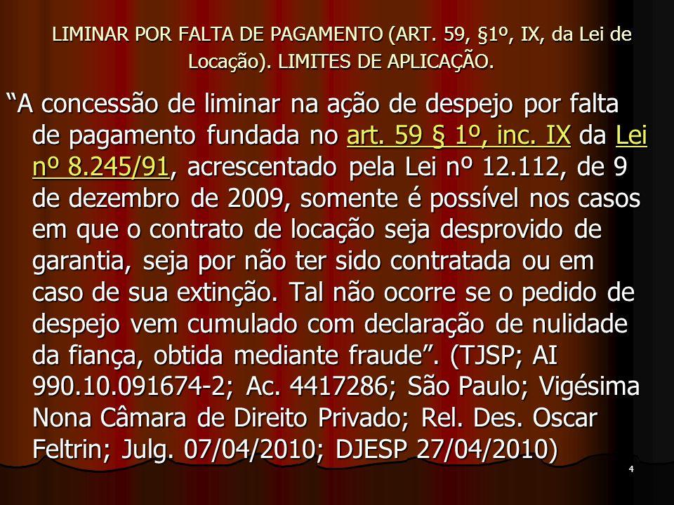 4 LIMINAR POR FALTA DE PAGAMENTO (ART. 59, §1º, IX, da Lei de Locação).