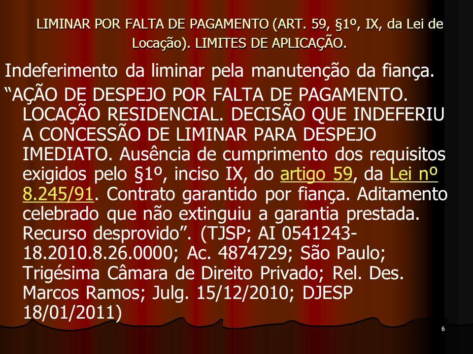 6 LIMINAR POR FALTA DE PAGAMENTO (ART. 59, §1º, IX, da Lei de Locação).
