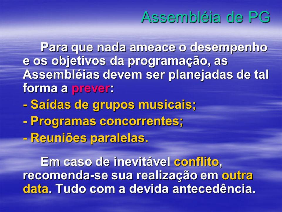 Assembléia de PG O sucesso de uma Assembléia de Pequenos Grupos depende da convergência de vários fatores.