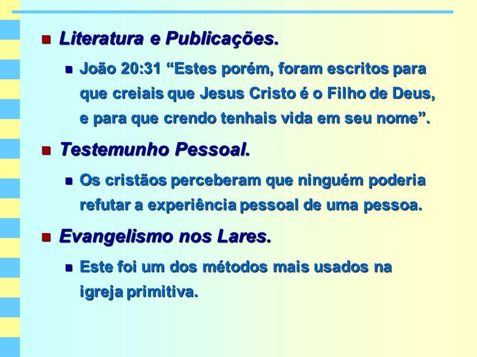 Literatura e Publicações. Literatura e Publicações. João 20:31 Estes porém, foram escritos para que creiais que Jesus Cristo é o Filho de Deus, e para