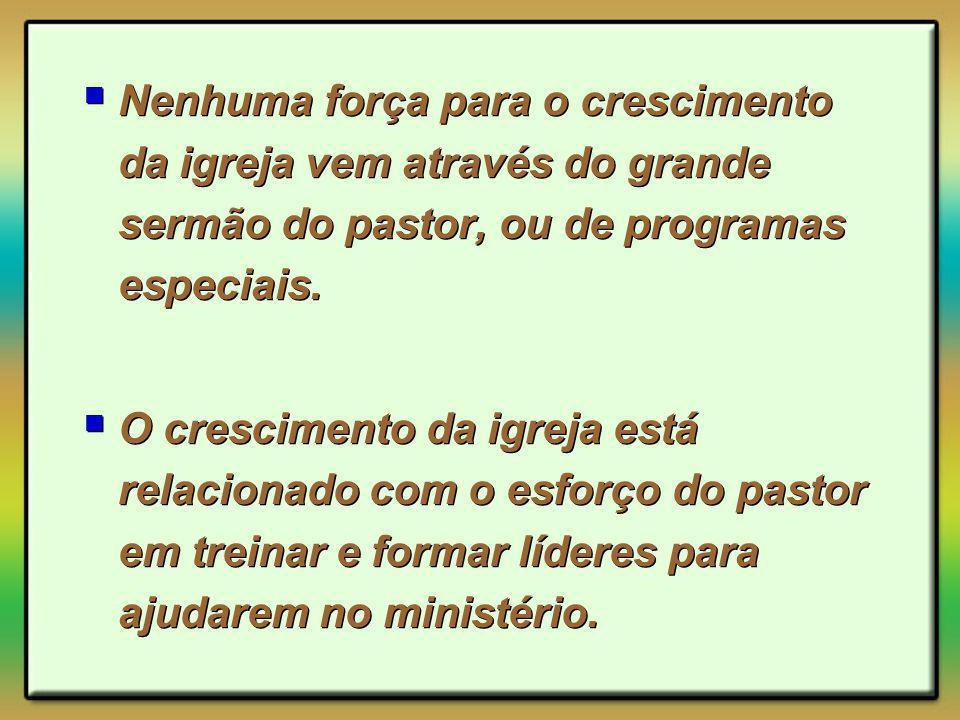 Nenhuma força para o crescimento da igreja vem através do grande sermão do pastor, ou de programas especiais. O crescimento da igreja está relacionado