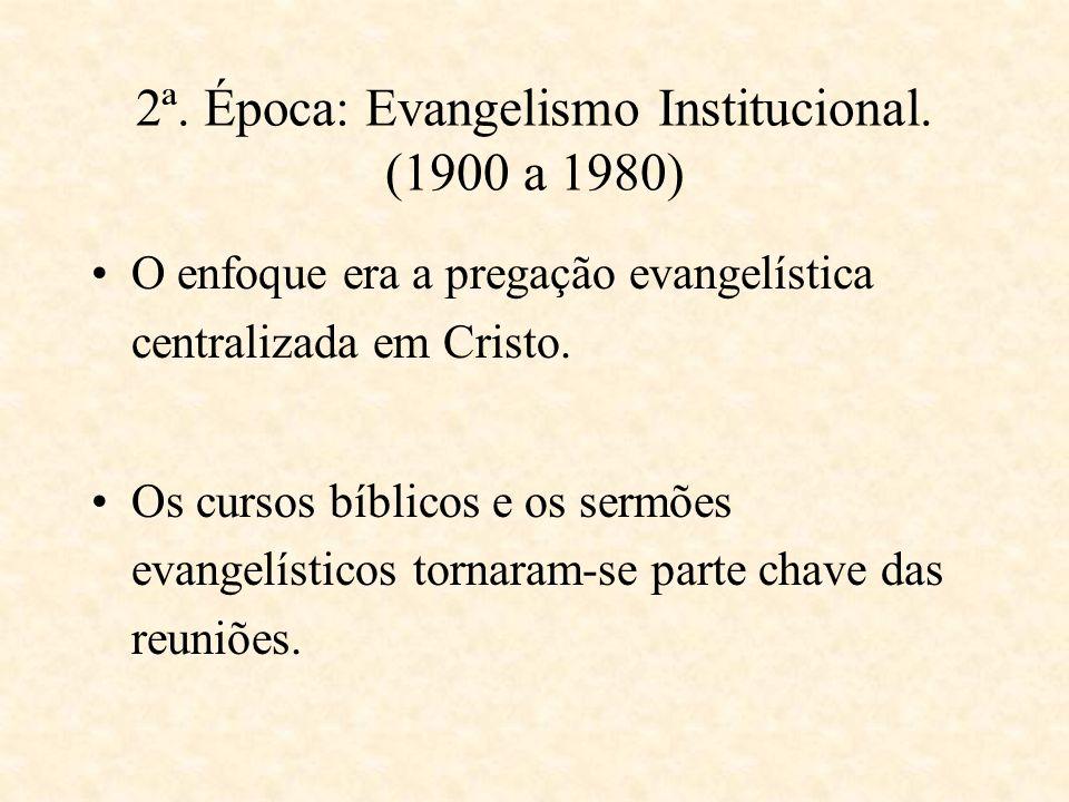1ª. Época: Evangelismo Profético. (1844 a 1900) A pregação era o método chave desta época. As reuniões campais foram estabelecidas como um meio de eva