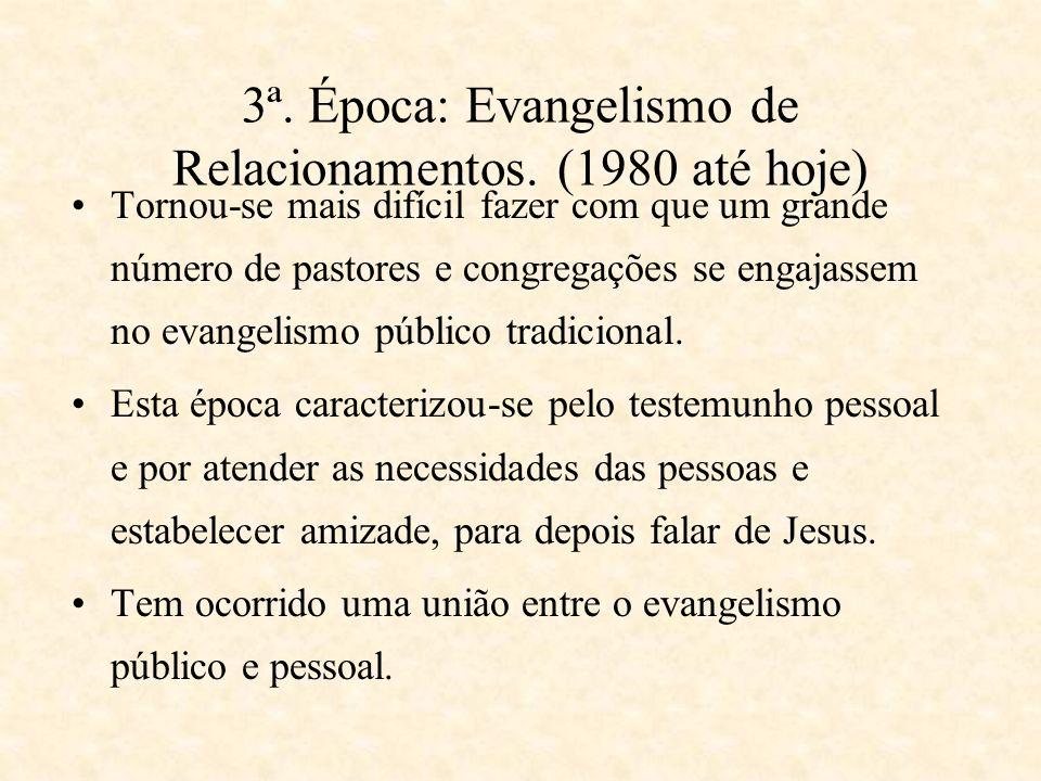 2ª. Época: Evangelismo Institucional. (1900 a 1980) O enfoque era a pregação evangelística centralizada em Cristo. Os cursos bíblicos e os sermões eva