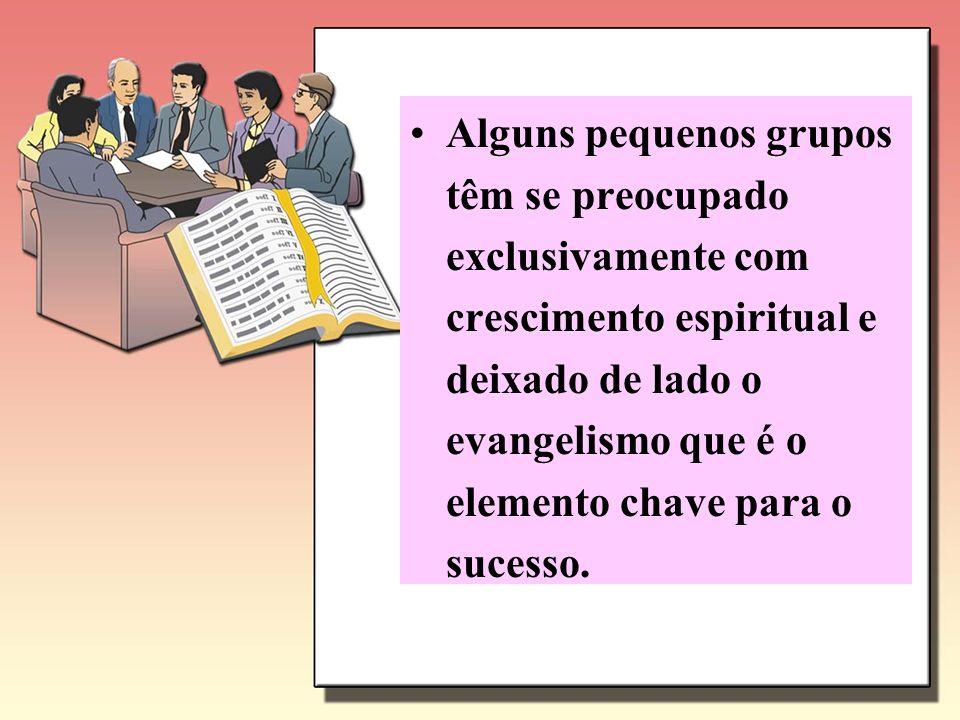 Os dois objetivos vitais do pequeno grupo são: Crescimento Espiritual Evangelismo