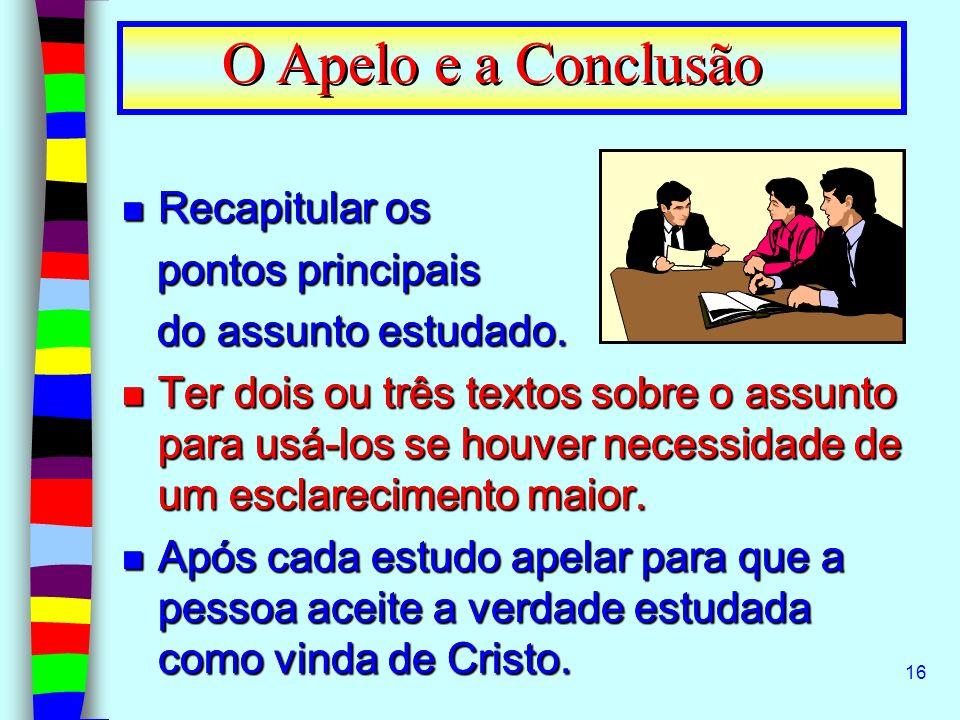 16 n Recapitular os pontos principais pontos principais do assunto estudado. do assunto estudado. n Ter dois ou três textos sobre o assunto para usá-l