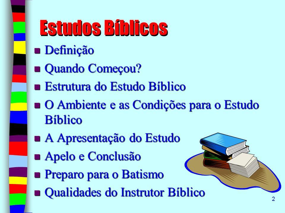 2 Estudos Bíblicos Definição Definição Quando Começou? Quando Começou? Estrutura do Estudo Bíblico Estrutura do Estudo Bíblico O Ambiente e as Condiçõ