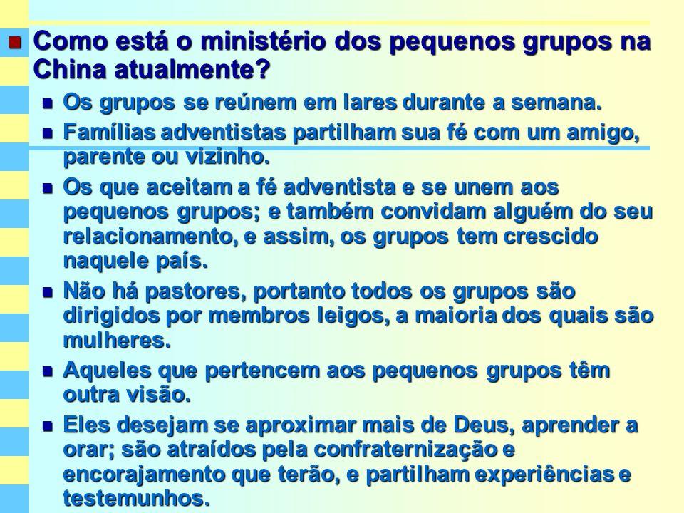 Como está o ministério dos pequenos grupos na China atualmente? Como está o ministério dos pequenos grupos na China atualmente? Os grupos se reúnem em