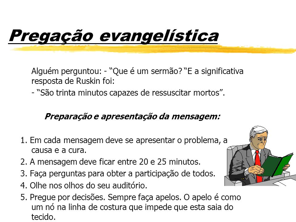 Pregação evangelística Alguém perguntou: - Que é um sermão.
