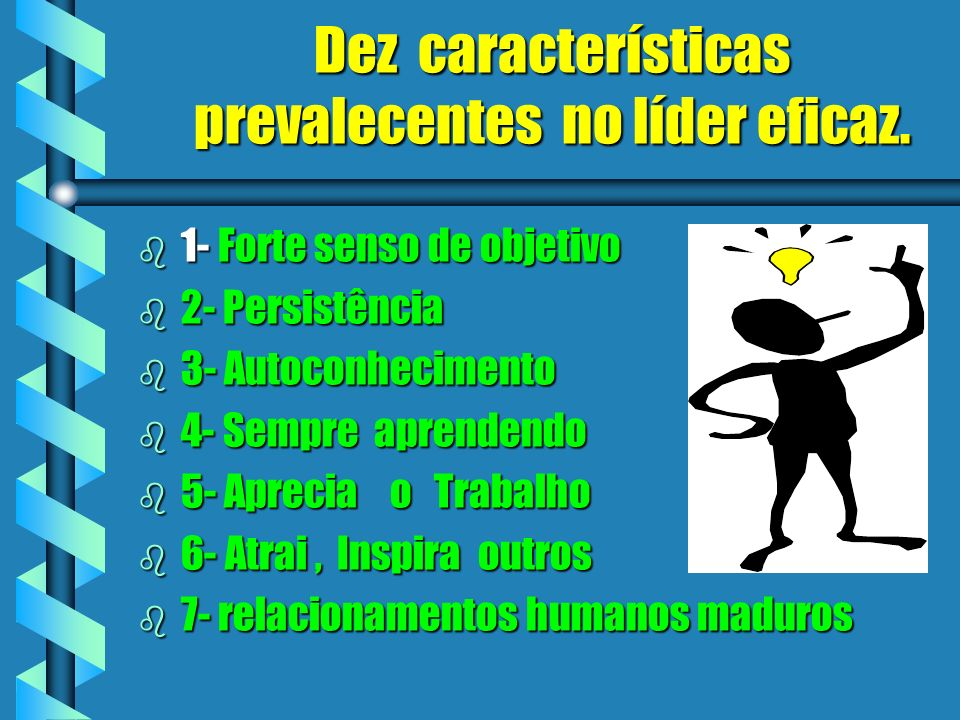 Dez características prevalecentes no líder eficaz.