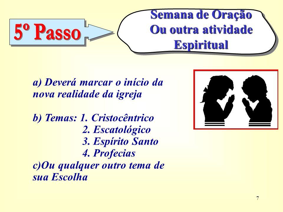 7 a) Deverá marcar o início da nova realidade da igreja b) Temas: 1.