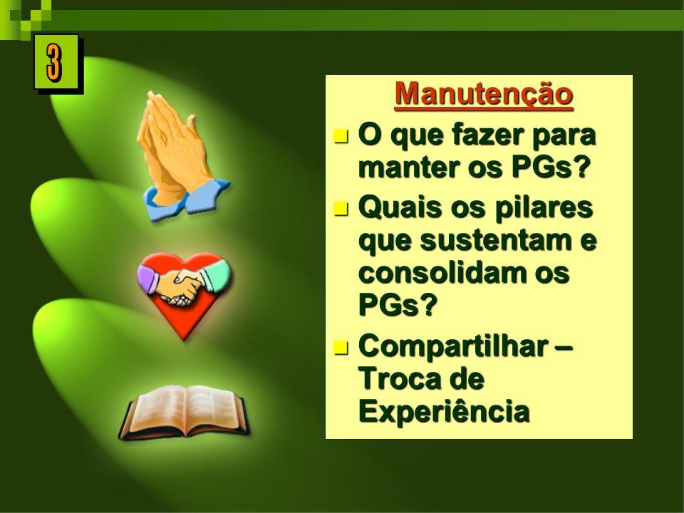Manutenção Manutenção O que fazer para manter os PGs.