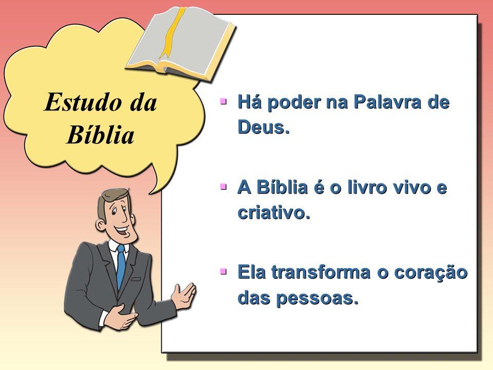 Há poder na Palavra de Deus. A Bíblia é o livro vivo e criativo. Ela transforma o coração das pessoas. Há poder na Palavra de Deus. A Bíblia é o livro
