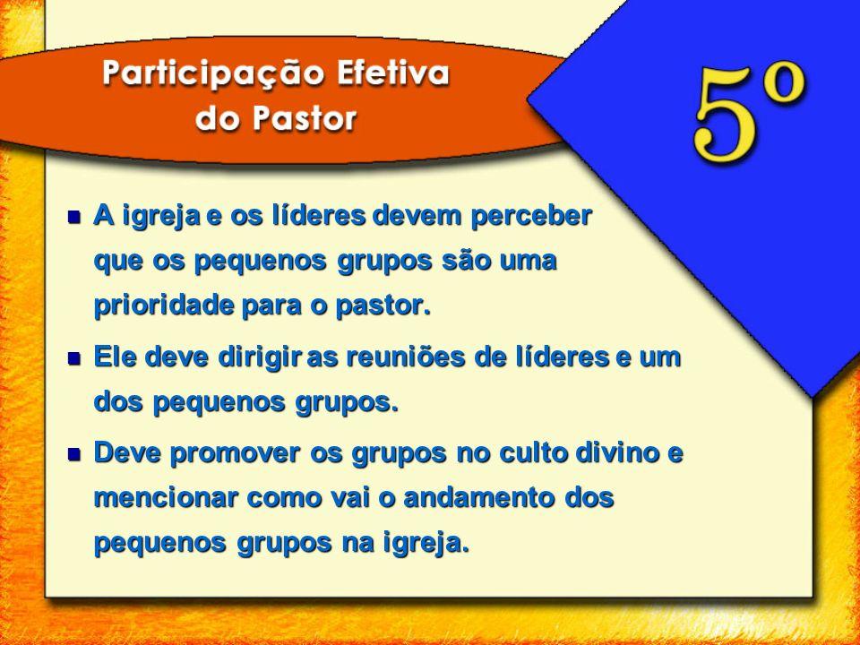 A igreja e os líderes devem perceber que os pequenos grupos são uma prioridade para o pastor. A igreja e os líderes devem perceber que os pequenos gru