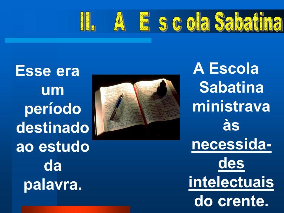 As discussões na Escola Sabatina proporcionavam à igreja a orientação intelectual e bíblica que os adventistas precisavam.
