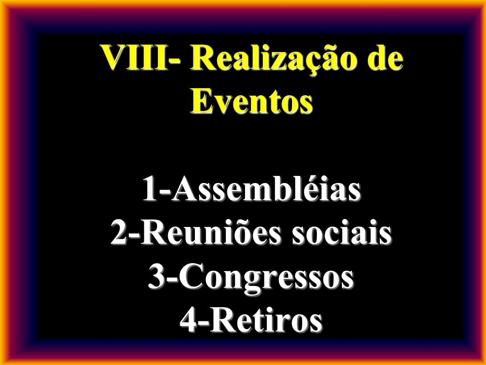 VII- Projetos Missionários 1- Concretos 2- Funcionais 3- Objetivos