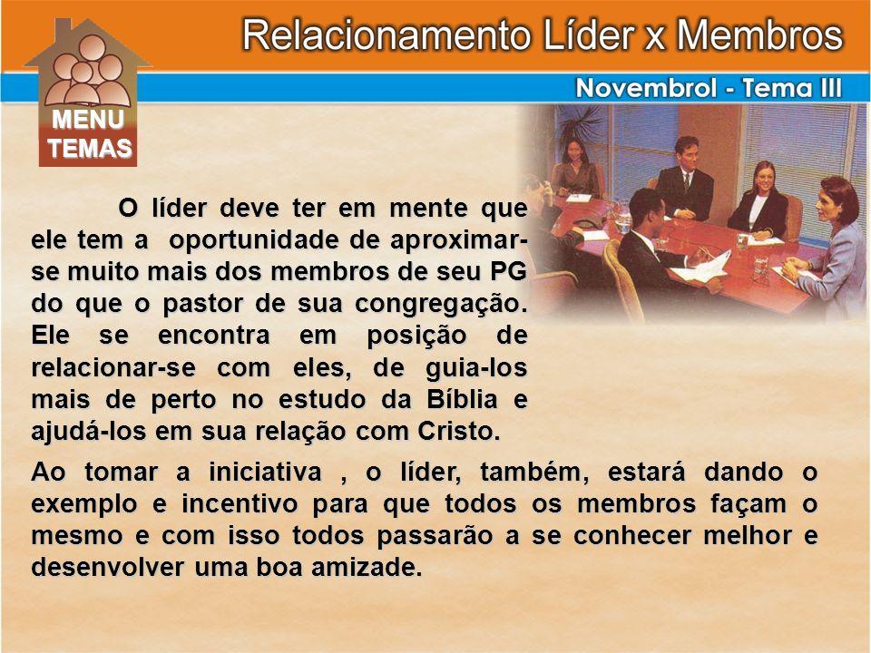 O líder deve ter em mente que ele tem a oportunidade de aproximar- se muito mais dos membros de seu PG do que o pastor de sua congregação. Ele se enco
