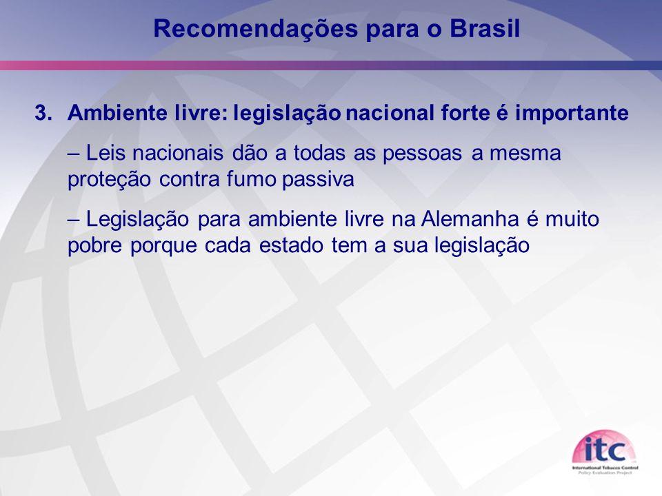 25 Recomendações para o Brasil 3.Ambiente livre: legislação nacional forte é importante – Leis nacionais dão a todas as pessoas a mesma proteção contr