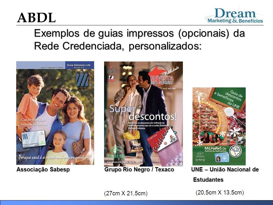 ABDL Exemplos de guias impressos (opcionais) da Rede Credenciada, personalizados: (27cm X 21,5cm) (20,5cm X 13,5cm) Associação Sabesp Grupo Rio Negro