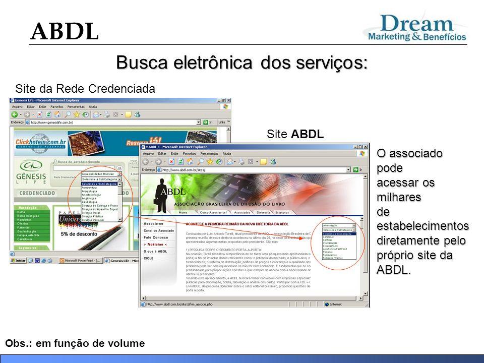 ABDL Busca eletrônica dos serviços: Site da Rede Credenciada O associado pode acessar os milhares de estabelecimentos diretamente pelo próprio site da