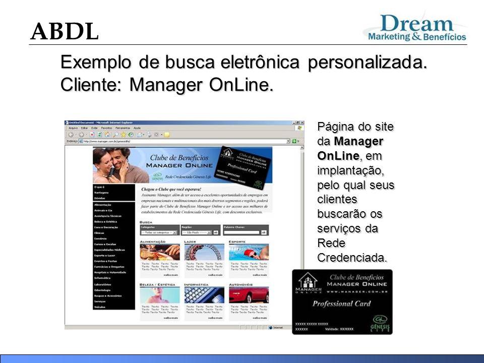 ABDL Exemplo de busca eletrônica personalizada. Cliente: Manager OnLine. Página do site da Manager OnLine, em implantação, pelo qual seus clientes bus