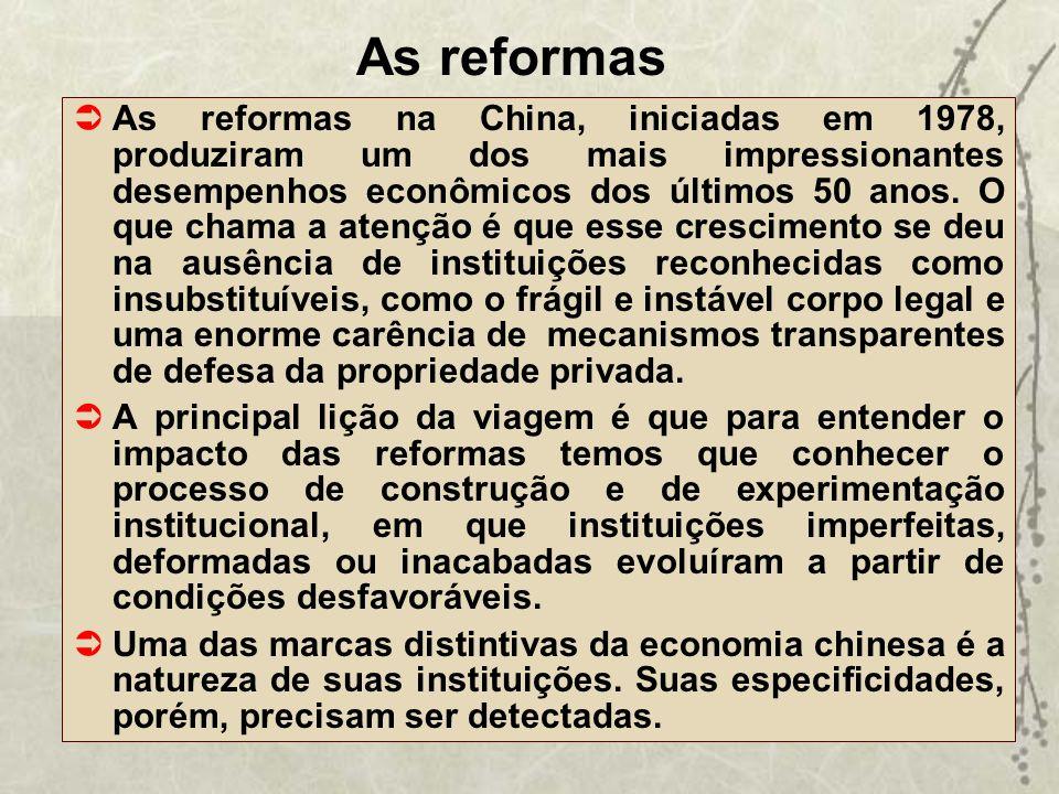 As reformas As reformas na China, iniciadas em 1978, produziram um dos mais impressionantes desempenhos econômicos dos últimos 50 anos. O que chama a