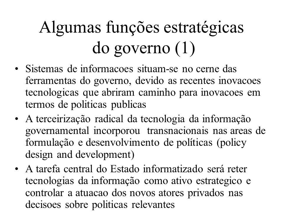 Algumas funções estratégicas do governo (1) Sistemas de informacoes situam-se no cerne das ferramentas do governo, devido as recentes inovacoes tecnol