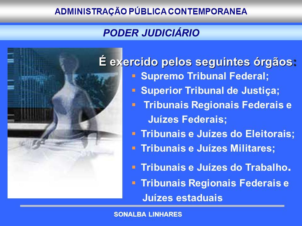 ADMINISTRAÇÃO PÚBLICA CONTEMPORANEA PODER JUDICIÁRIO Supremo Tribunal Federal; Superior Tribunal de Justiça; Tribunais Regionais Federais e Juízes Fed