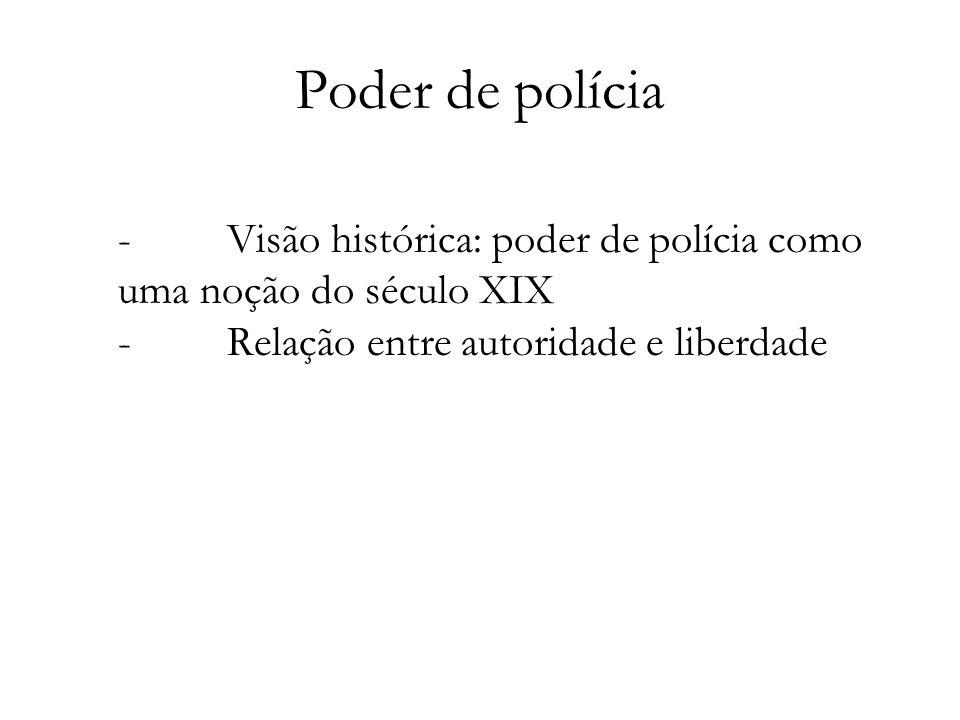 Poder de polícia - Visão histórica: poder de polícia como uma noção do século XIX - Relação entre autoridade e liberdade