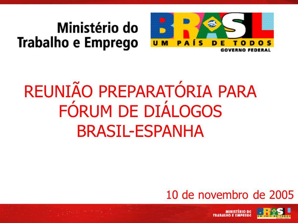 REUNIÃO PREPARATÓRIA PARA FÓRUM DE DIÁLOGOS BRASIL-ESPANHA 10 de novembro de 2005